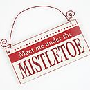 'Meet Me Under The Mistletoe' Sign