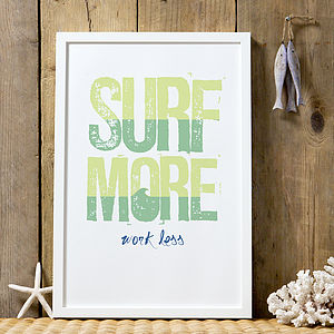 'Surf More Work Less' Graphic Art Print - inspired by the seaside