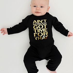 Ain't Nobody Got Time For That Funny Babygrow - clothing