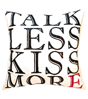 Talk Less Kiss More, Xl Cushion