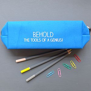 'Behold The Tools Of A Genius' Pencil Case