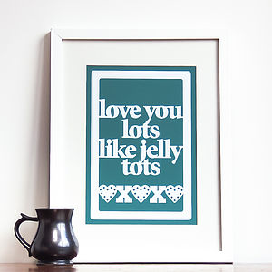 'Love You Lots Like Jelly Tots' Print