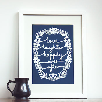 'Love Laughter Happily Ever After' Print