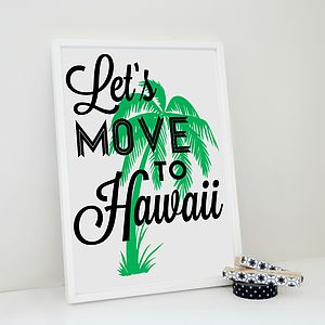 'Let's Move To Hawaii' Travel Print - fresh floral homeware
