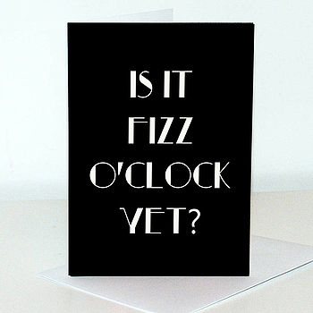 Is It Fizz O'clock Yet? Card