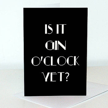 Is It Gin O'clock Yet? Card