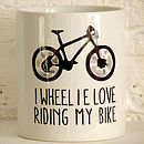 'I Wheelie Love Riding My Bike' Mug