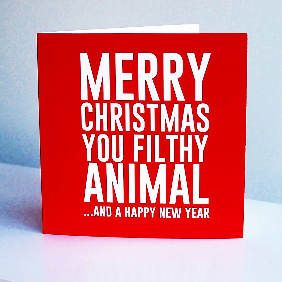 merry christmas you filthy animal card - Merry Christmas Ya Filthy Animal