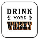 'Drink More Whisky' Coaster