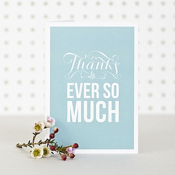 'Thanks Ever So Much' Thank You Card