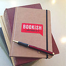 'Bookish … And Proud Of It' Journal