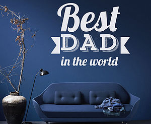 'Best Dad In The World' Wall Sticker