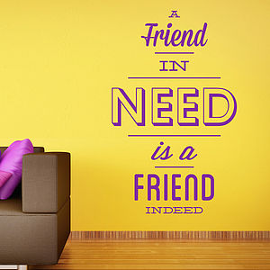 'A Friend In Need…' Wall Sticker