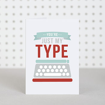 'Just My Type' Anniversary Card