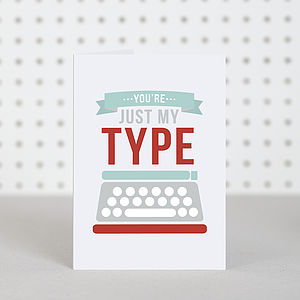 'Just My Type' Anniversary Valentines Card