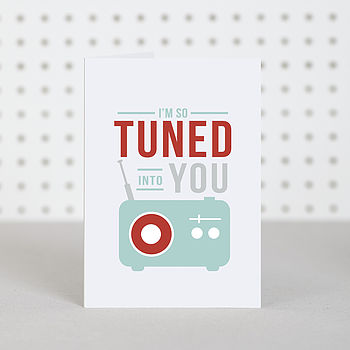 'Tuned Into You' Anniversary Card