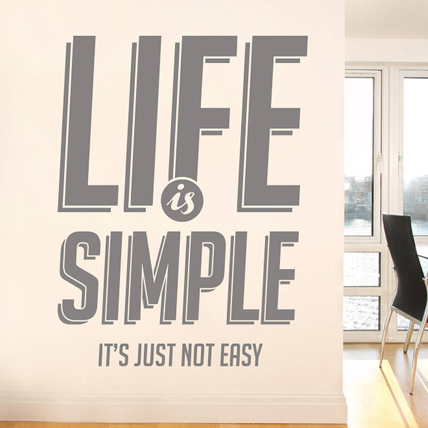 'Life Is Simple…' Wall Decal
