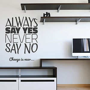 'Always Say Yes…' Wall Sticker - wall stickers