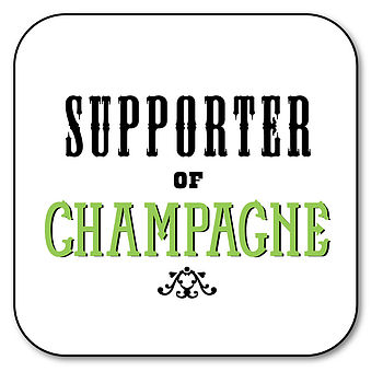 'Supporter of Champagne' Coaster