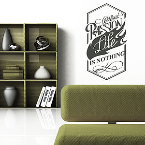 'Without Passion…' Wall Sticker - wall stickers