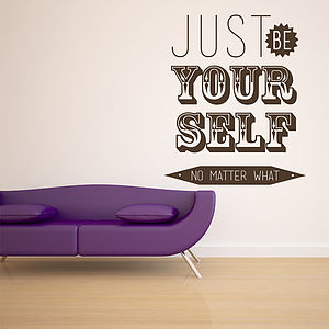 'Just Be Yourself No Matter…' Wall Sticker - wall stickers