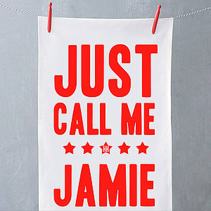 'Just Call Me Jamie' Tea Towel - tea towels