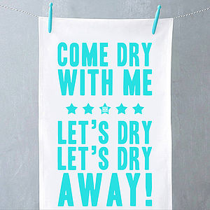 'Come Dry With Me' Tea Towel