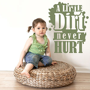 'A Little Dirt Never Hurt' Wall Sticker