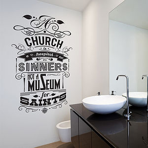'A Church Is A Hospital…' Wall Sticker