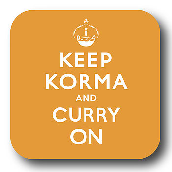 'Keep Korma and Curry On' Coaster