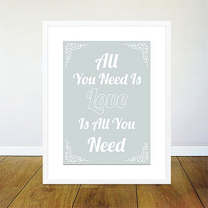 All You Need Is Love Print - posters & prints