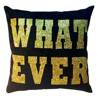 Whatever, Luxury Cushion
