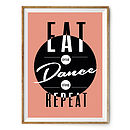 'Eat Dance Repeat' Graphic Art Print