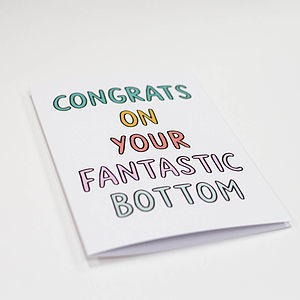 'Congrats On Your Fantastic Bottom' Card - funny cards