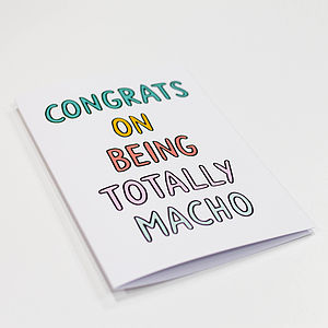 'Congrats On Being Totally Macho' Card