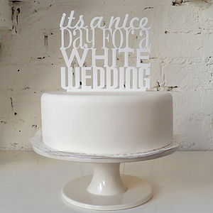 'Nice Day For A White Wedding' Cake Topper