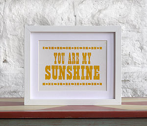 You Are My Sunshine Typographic Print - posters & prints