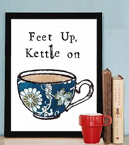 'Feet up Kettle On' Print - shop by price