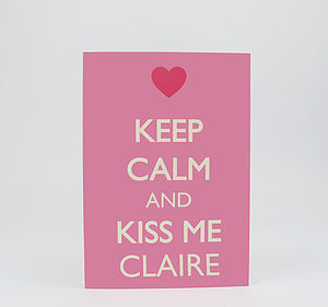 Personalised Keep Calm And Kiss Me Card
