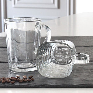 'It's Your Turn To Make The Coffee' Glass Mug