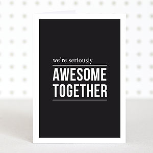 'Awesome Together' Anniversary Card - shop by category