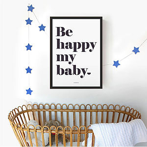Be Happy My Baby A3 Poster - refresh their room