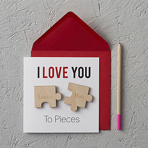 Personalised 'I Love You To Pieces' Valentines Card - valentine's cards for her