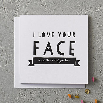 'I Love Your Face' Anniversary And Friendship Card