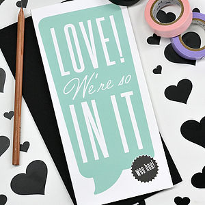 'Love! We're So In It' Valentine's Card - shop by occasion