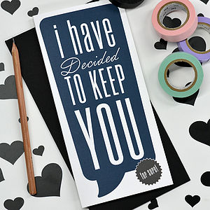 'Decided To Keep You' Anniversary Card - seasonal cards