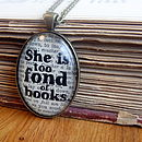 'She Is Too Fond Of Books' Pendant Necklace