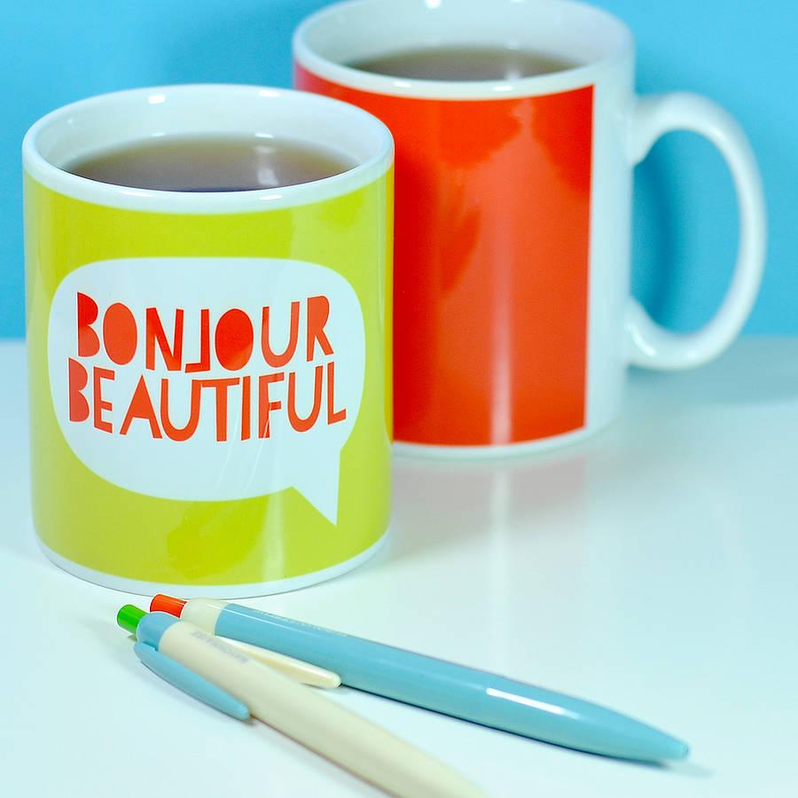 39 Bonjour Beautiful 39 Mug By Bread Jam