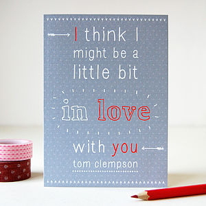 Personalised 'Little Bit In Love With You' Card