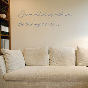 'Grow Old Along With Me' Wall Sticker - bedroom